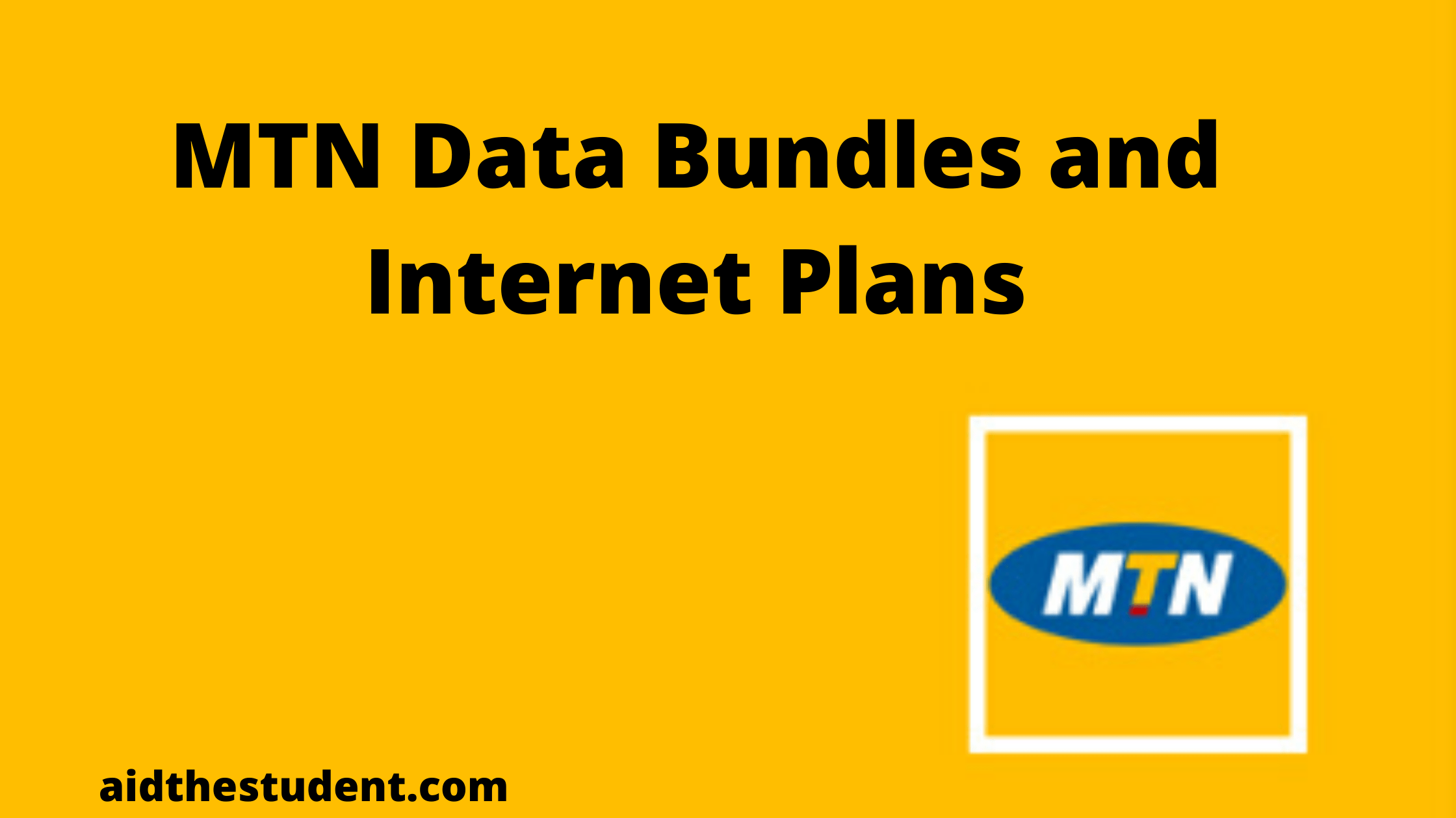 Mtn Data Bundles And Internet Plans Codes And Prices 2020 Aid The Student
